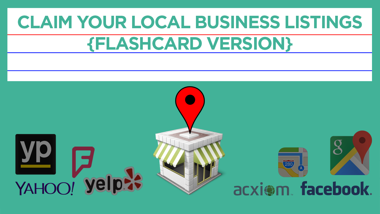 Claim Your Local Business Listings – Flashcard Version